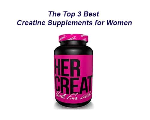 The Top 3 Best Creatine Supplements for Women