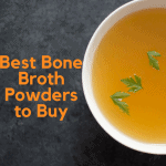 Best Bone Broth Powders and Supplements to Buy in 2019