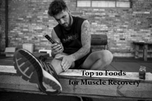 10 Best Foods & Supplements for Muscle Recovery and Repair (2019 List)