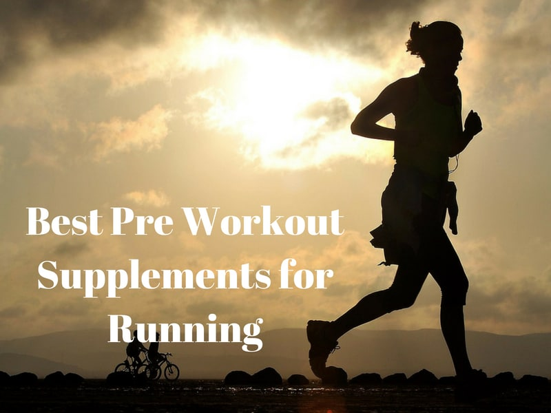 Top 5 Best Pre Workout Supplements for Running in 2019