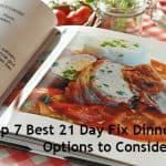 Top 7 Best 21 Day Fix Dinner Recipe Options to Consider That You'll Love!