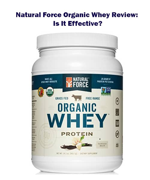 Natural Force Organic Whey Review: Is It Effective?