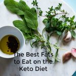 The Best Fats to Eat on the Keto Diet