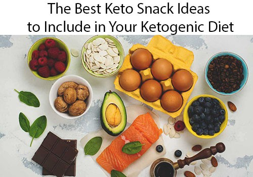 The Best Keto Snack Ideas to Include in Your Ketogenic Diet