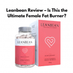 "Leanbean Review [June 2019]: Does This ""Female Fat Burner"" Still Work in 2019?"