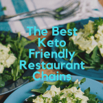 The Best Keto Friendly Restaurant Chains