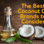 The Best Coconut Oil Brands to Consider in 2020