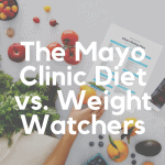 The Mayo Clinic Diet vs Weight Watchers (WW) [June 2019]: Which is Best?