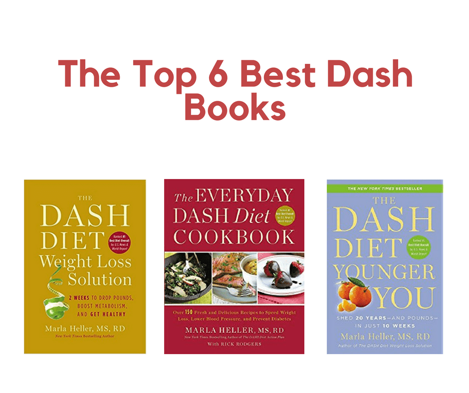 The Top 6 Best Dash Books Out There (For Dash Diet Lovers)