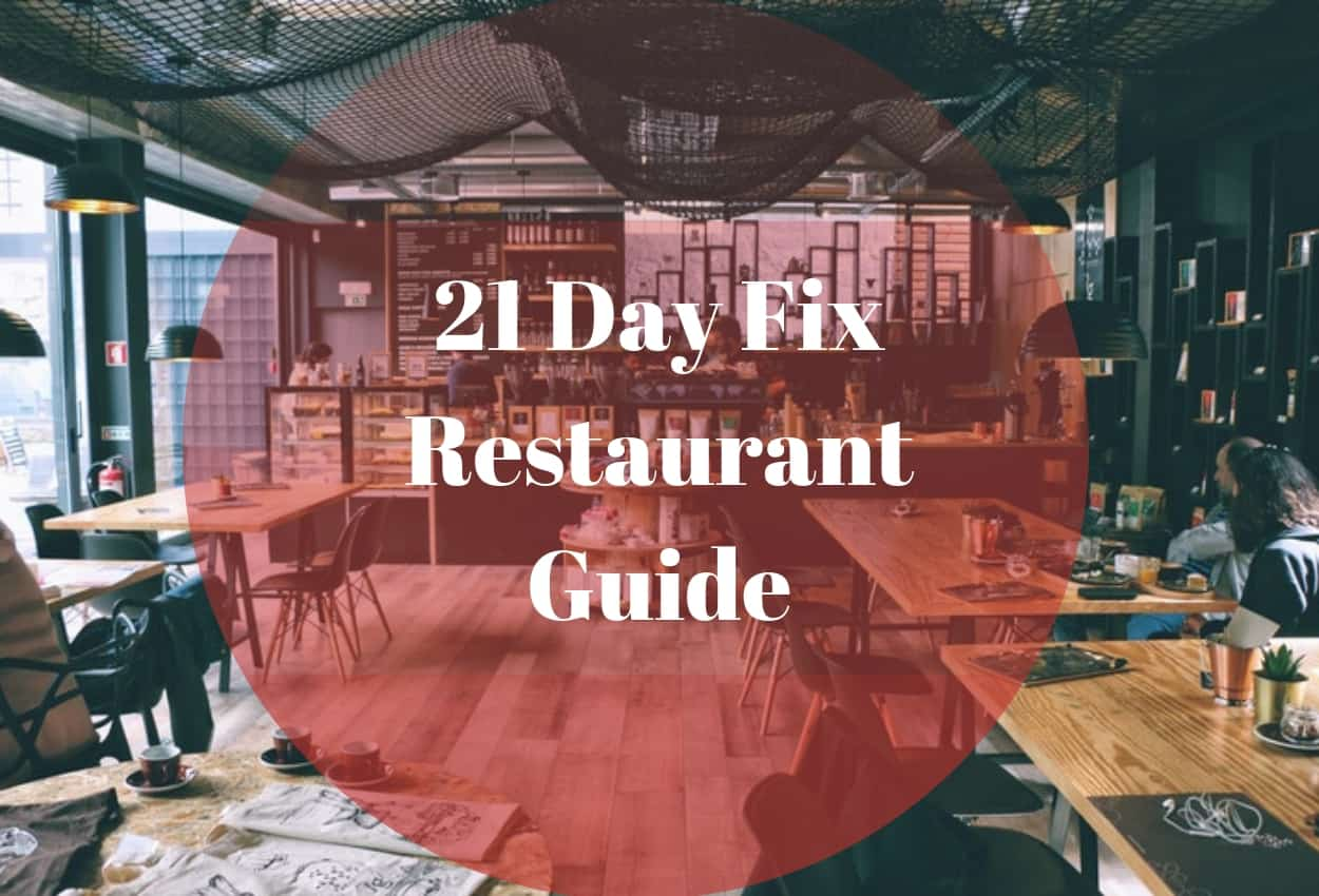 21 Day Fix Restaurant Guide: Are These The Best for You?