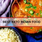 Top 5 Best Keto Indian Food Recipes You Need to Try ASAP