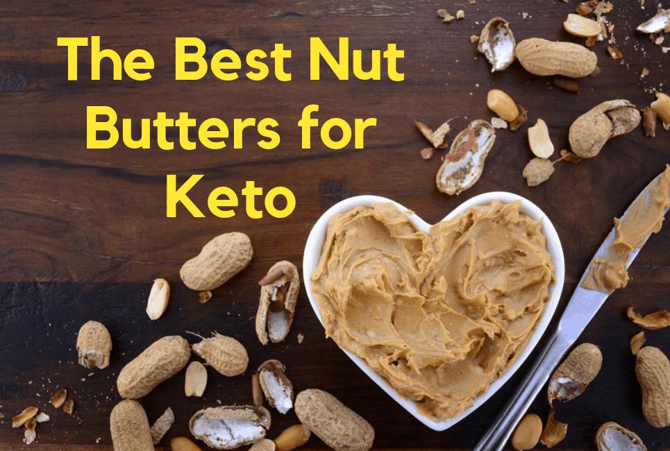 Best Nut Butters for Keto - Choosing The Best Brands