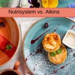 Nutrisystem vs Atkins: Are These The Best Diets for Best Results?