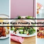 The Best Keto Friendly Substitutes – Clever Food Swaps That Will Help You Lose Weight