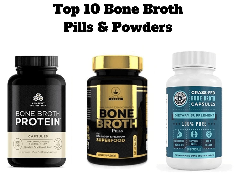 Top 10 Bone Broth Pills and Powders