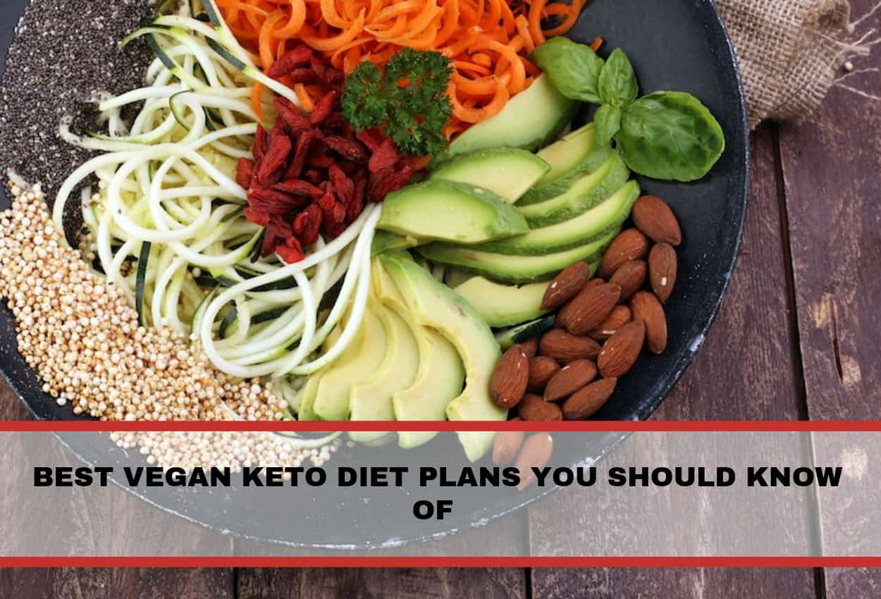 The Best Vegan Keto Diet Plans You Should Know Of