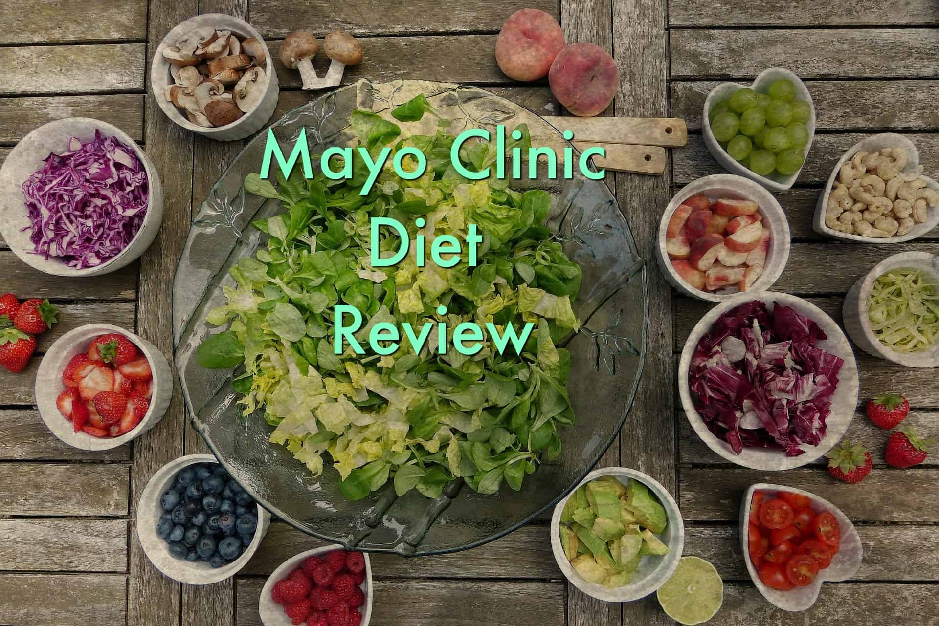 Mayo Clinic Diet Review – Everything You Need to Know About This Weight-Loss Program