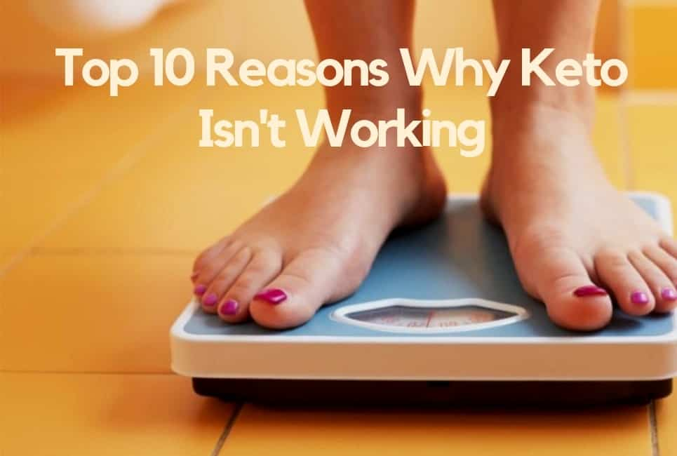 10 Reasons Why Keto Isn't Working for You