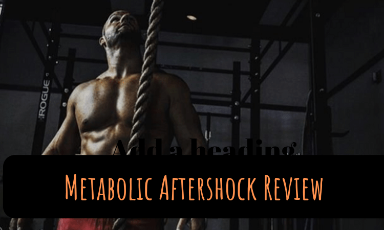 Metabolic Aftershock Review: Is it the Best Way to Improve Your Metabolism?